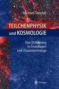 Treichel    Teilchenphysik und Kosmologie   Buch    Sack Fachmedien
