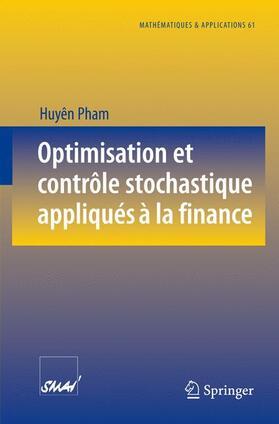 Pham   Optimisation et contrôle stochastique appliqués à la finance   Buch   sack.de