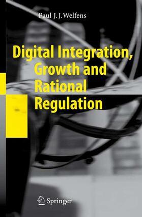 Welfens | Digital Integration, Growth and Rational Regulation | Buch | sack.de
