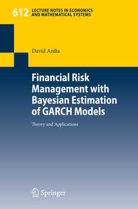 Ardia | Financial Risk Management with Bayesian Estimation of GARCH Models | Buch | sack.de