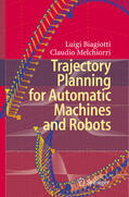 Biagiotti / Melchiorri    Trajectory Planning for Automatic Machines and Robots   Buch    Sack Fachmedien