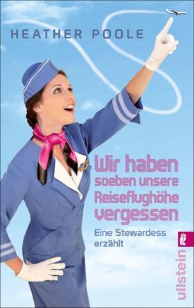 Poole | »Wir haben soeben unsere Reiseflughöhe vergessen« | Buch | sack.de