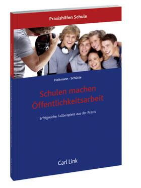 Heitmann / Schütte   Schulen machen Öffentlichkeitsarbeit   Buch   sack.de