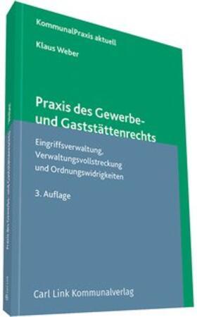 Weber | Praxis des Gewerbe- und Gaststättenrechts | Buch | sack.de