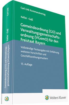 Keller / Gaß | Gemeindeordnung (GO) und Verwaltungsgemeinschaftsordnung (VGemO) für den Freistaat Bayern | Buch | sack.de
