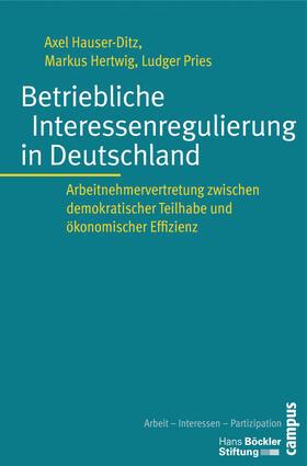 Hauser-Ditz / Hertwig / Pries   Betriebliche Interessenregulierung in Deutschland   Buch   sack.de