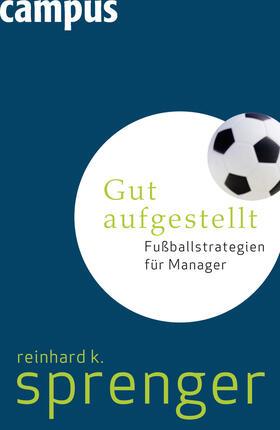 Sprenger   Gut aufgestellt   Buch   sack.de