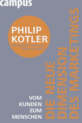 Kotler / Kartajaya / Setiawan | Die neue Dimension des Marketings | Buch | sack.de