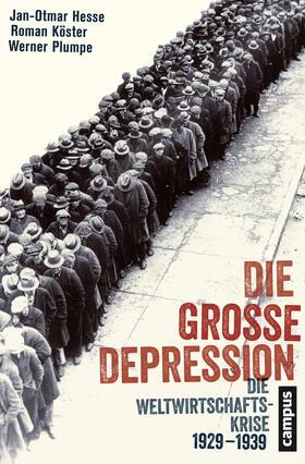 Hesse / Köster / Plumpe | Die Große Depression | Buch | sack.de
