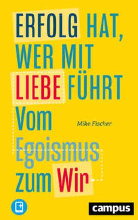 Fischer | Erfolg hat, wer mit Liebe führt | Buch | sack.de