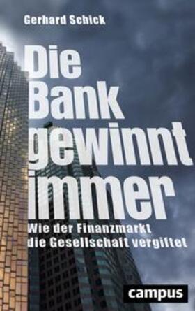 Schick | Die Bank gewinnt immer | Buch | sack.de