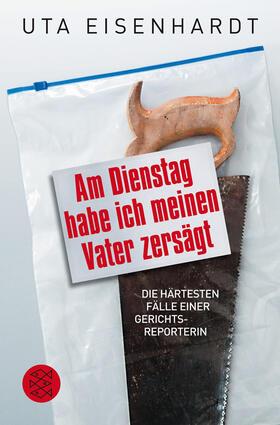Eisenhardt   Am Dienstag habe ich meinen Vater zersägt   Buch   sack.de