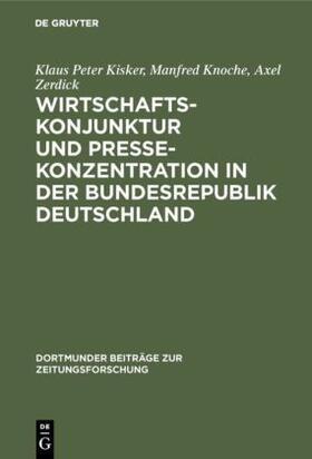 Kisker / Knoche / Zerdick   Wirtschaftskonjunktur und Pressekonzentration in der Bundesrepublik Deutschland   Buch   sack.de
