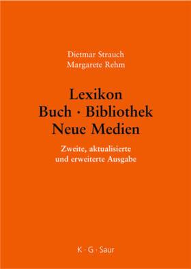 Strauch / Rehm   Lexikon Buch, Bibliothek, Neue Medien   Buch   sack.de