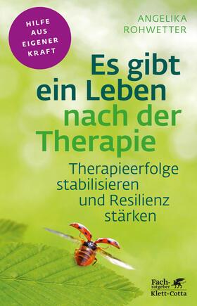 Rohwetter | Es gibt ein Leben nach der Therapie | Buch | sack.de
