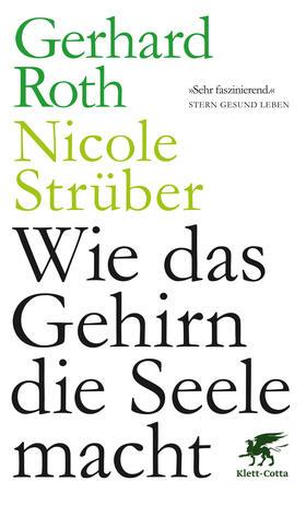 Roth / Strüber | Wie das Gehirn die Seele macht | Buch | sack.de