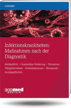 Caspari   Infektionskrankheiten: Maßnahmen nach der Diagnostik   Buch   sack.de