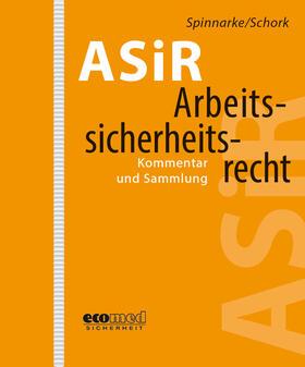 Spinnarke / Schork / Fisi | Arbeitssicherheitsrecht (ASiR) | Loseblattwerk | sack.de