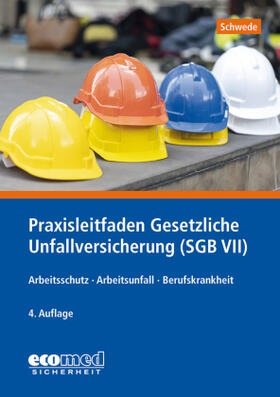 Schwede | Praxisleitfaden Gesetzliche Unfallversicherung (SGB VII) | Buch | sack.de