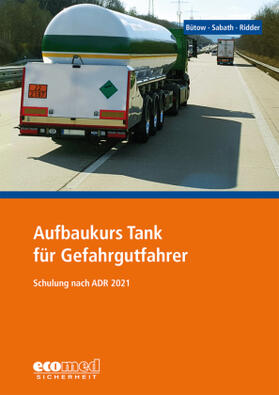 Bütow / Sabath / Ridder | Aufbaukurs Tank für Gefahrgutfahrer | Buch | sack.de