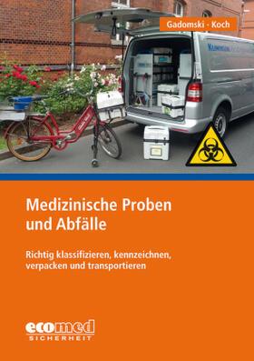 Gadomski / Koch | Medizinische Proben und Abfälle | Buch | sack.de