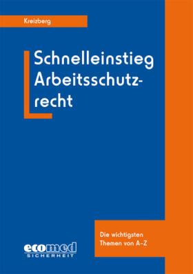 Kreizberg   Schnelleinstieg Arbeitsschutzrecht   Buch   sack.de