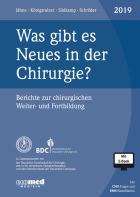 Jähne / Königsrainer / Schröder | Was gibt es Neues in der Chirurgie? Jahresband 2019 | Buch | sack.de