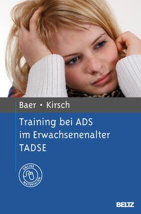 Baer / Kirsch | Training bei ADS im Erwachsenenalter (TADSE) | Buch | sack.de
