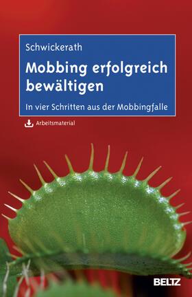 Schwickerath | Mobbing erfolgreich bewältigen | Buch | sack.de