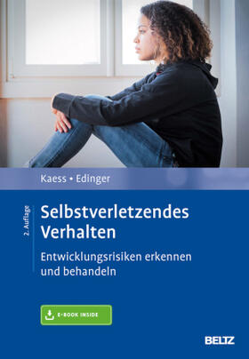 Kaess / Edinger / Schulte-Markwort | Selbstverletzendes Verhalten | Buch | sack.de