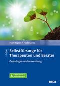 Hoffmann / Hofmann |  Selbstfürsorge für Therapeuten und Berater | Buch |  Sack Fachmedien
