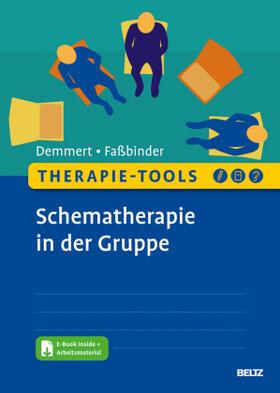 Demmert / Faßbinder | Therapie-Tools Schematherapie in der Gruppe, m. 1 Buch, m. 1 E-Book | Buch | sack.de