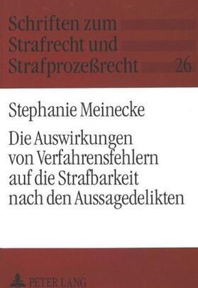 Meinecke | Die Auswirkungen von Verfahrensfehlern auf die Strafbarkeit nach den Aussagedelikten | Buch | sack.de