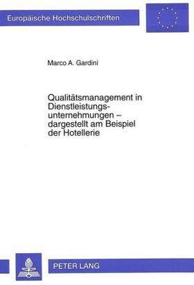 Gardini | Qualitätsmanagement in Dienstleistungsunternehmungen - dargestellt am Beispiel der Hotellerie | Buch | sack.de