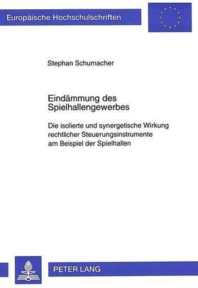 Schumacher | Eindämmung des Spielhallengewerbes | Buch | sack.de
