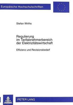 Wirths | Regulierung im Tarifabnehmerbereich der Elektrizitätswirtschaft | Buch | sack.de
