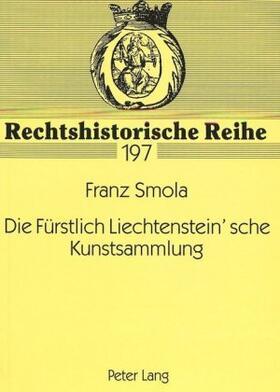 Smola | Die Fürstlich Liechtenstein'sche Kunstsammlung | Buch | sack.de