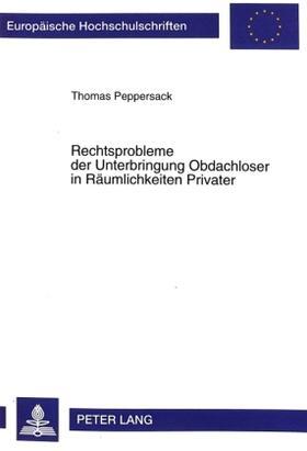 Peppersack | Rechtsprobleme der Unterbringung Obdachloser in Räumlichkeiten Privater | Buch | sack.de