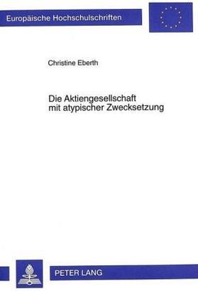Eberth | Die Aktiengesellschaft mit atypischer Zwecksetzung | Buch | sack.de