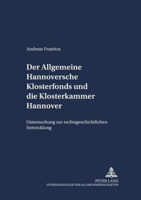 Franitza | Der Allgemeine Hannoversche Klosterfonds und die Klosterkammer Hannover | Buch | sack.de
