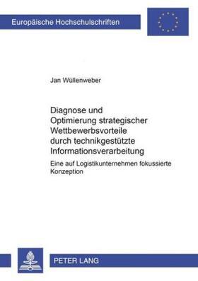 Wüllenweber | Diagnose und Optimierung strategischer Wettbewerbsvorteile durch technikgestützte Informationsverarbeitung | Buch | sack.de
