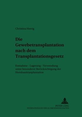 Herrig | Die Gewebetransplantation nach dem Transplantationsgesetz | Buch | sack.de