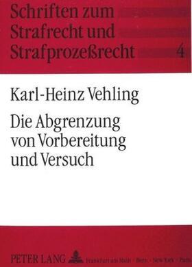 Vehling | Die Abgrenzung von Vorbereitung und Versuch | Buch | sack.de
