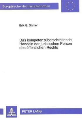Silcher | Das kompetenzüberschreitende Handeln der juristischen Person des öffentlichen Rechts | Buch | sack.de