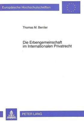 Bentler | Die Erbengemeinschaft im Internationalen Privatrecht | Buch | sack.de