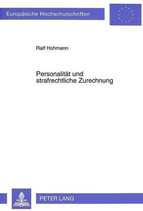 Hohmann | Personalität und strafrechtliche Zurechnung | Buch | sack.de
