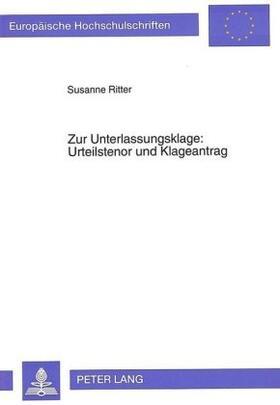 Ritter | Zur Unterlassungsklage: Urteilstenor und Klageantrag | Buch | sack.de