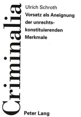 Schroth | Vorsatz als Aneignung der unrechtskonstituierenden Merkmale | Buch | sack.de