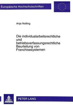Nolting-Miara | Die individualarbeitsrechtliche und betriebsverfassungsrechtliche Beurteilung von Franchisesystemen | Buch | sack.de