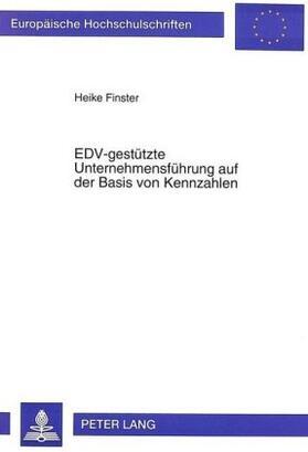 Finster | EDV-gestützte Unternehmensführung auf der Basis von Kennzahlen | Buch | sack.de